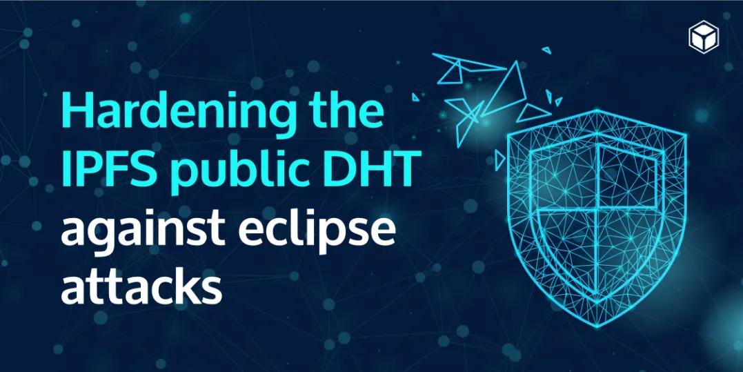 IPFS:强化公共DHT以抵抗eclipse攻击  IPFS2020 年的一个主要焦点是随着网络规模的不断扩大而改进内容路由。虽然我们已经对 DHT 上的请求速度做出了重大改进,但我们的另一个关键关